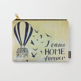 I Came Home Forever Carry-All Pouch