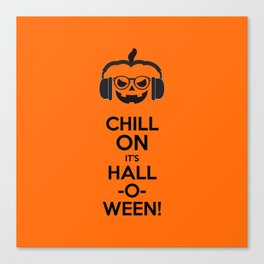 Chill on it's Hall-o-ween Canvas Print
