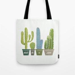 Don't Be A Prick Cactus Tote Bag