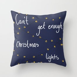 Can't get enough Christmas lights  Throw Pillow