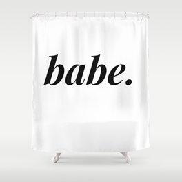 babe. Shower Curtain