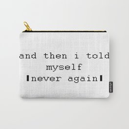 Never Again Carry-All Pouch
