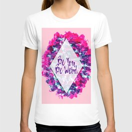 Be You Be Weird Typography Pink Purple Watercolor T-shirt