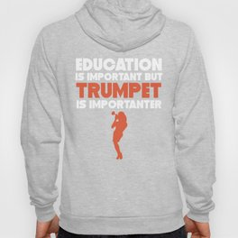 Education Is Important But Trumpet Is Importanter Hoody