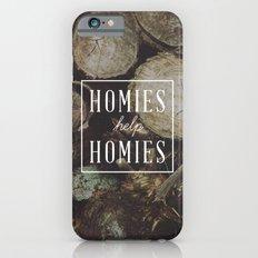 Homies Help Homies iPhone 6s Slim Case
