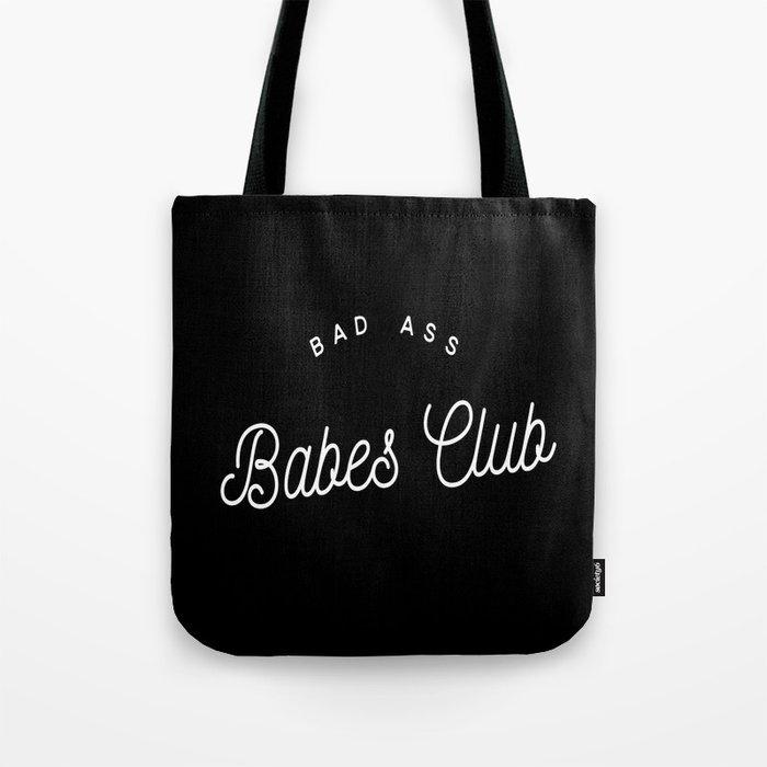 BAD ASS BABES CLUB B&W Tote Bag