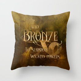 And BRONZE to summon wicked powers. Shadowhunter Children's Rhyme. Throw Pillow