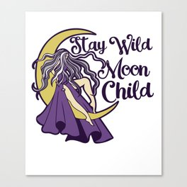 Stay Wild Moon Child Canvas Print