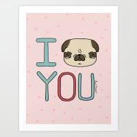 I (Pug) You Art Print