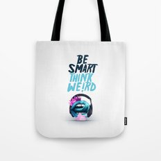 Be smart. Think weird II Tote Bag