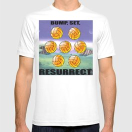 Bump, Set, Resurrect T-shirt