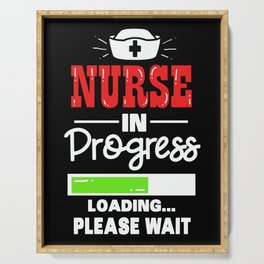 Nurse in Progress - Loading Please wait! - Funny Nurse Gift Serving Tray