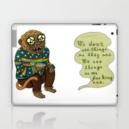 We don't see things as they are Laptop & iPad Skin
