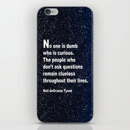 Neil deGrasse Tyson's quote iPhone Skin