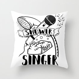 Singing in the shower Throw Pillow
