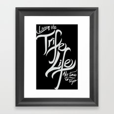 Living the Trife Life Framed Art Print