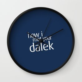 How I met your dalek Wall Clock
