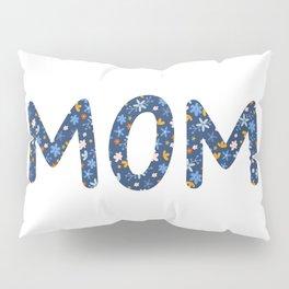 MOM Flowers Pillow Sham