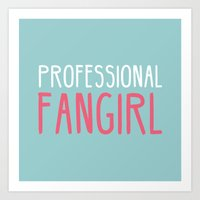 fangirl Art Prints featuring Professional Fangirl  by Whispering Words