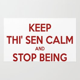 Keep Thi Sen Calm And Stop Being Mardy Rug