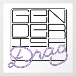 Gender is a Drag Art Print