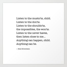 Listen to the MUSTN'TS, child, listen to the DON'TS. Art Print