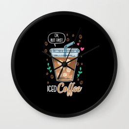 Ok, But First Iced Coffee - Gift Wall Clock