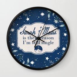 The Reason I'm Single - Sarah J Maas Wall Clock
