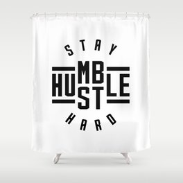 Stay Humble Hustle Hard v2 Shower Curtain