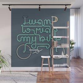 I want to ride my bike Wall Mural