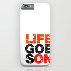 Life Goes On iPhone 6s Slim Case
