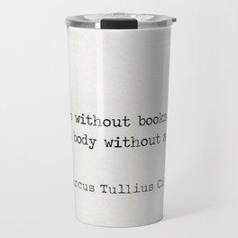 Marcus Tullius Cicero quote Travel Mug