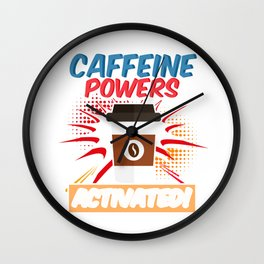 Caffeine Powers Activated Beverages Coffee Brewer Beans Gift Wall Clock