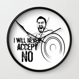 "I will never accept ""NO"" Wall Clock"