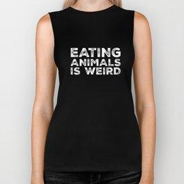 Eating Animals Is Weird  - Vegan Vegetarian Biker Tank