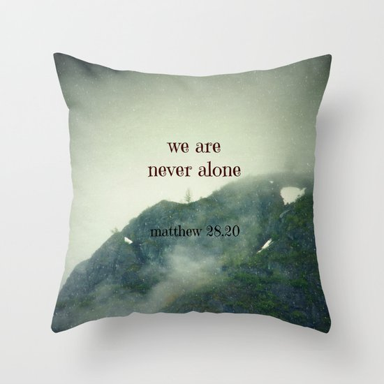 We Are Never Alone Throw Pillow