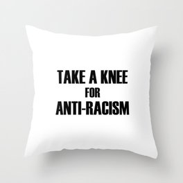 take a knee for anti racism Throw Pillow