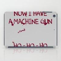 die hard iPad Cases featuring Die hard: Now I have a machine gun Ho-Ho-Ho by dutyfreak