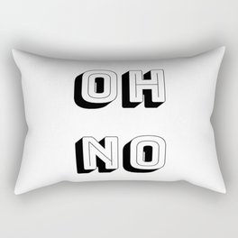 Short Quote - Oh No Rectangular Pillow