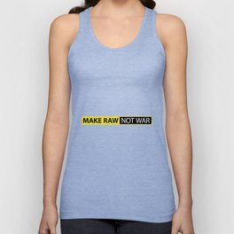 Make RAW not WAR Unisex Tank Top