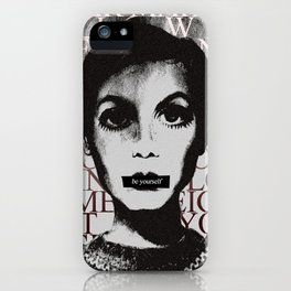 Be Yourself (Ft. Twiggy) iPhone Case