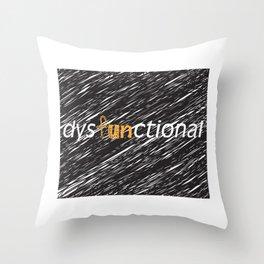 Fun in Dysfunctional Throw Pillow