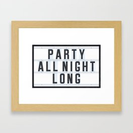 Party all Night long Framed Art Print