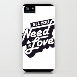 Motivational & Inspirational Quotes - All you need is love MMS 499 iPhone Case