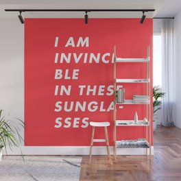 I Am Invincible In These Sunglasses Wall Mural