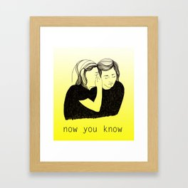 Now You Know Framed Art Print