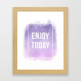 Enjoy Today Motivational Quote Framed Art Print