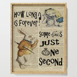 alice in wonderland how long is forever  Serving Tray