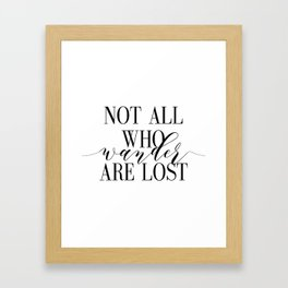Inspirational Quote Not All Who Wander Art Lost Hustle Quote Print Typography Print Quote Framed Art Print