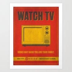 Watch TV.  Art Print